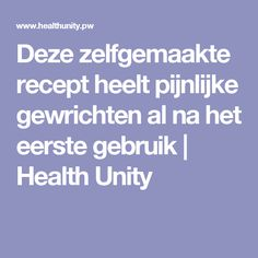 Deze zelfgemaakte recept heelt pijnlijke gewrichten al na het eerste gebruik | Health Unity