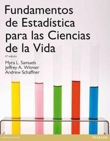 Fundamentos de estadística para las ciencias de la vida / Myra L. Samuels, Jeffrey A. Witmer, Andrew A. Schaffner  http://www.pearson.es/Catalogo_View_Book.aspx?bo=1766