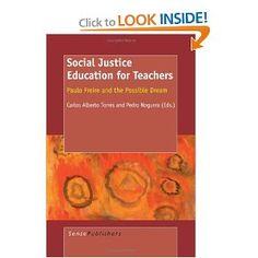 Social Justice Education for Teachers   Carlos Alberto Torres (Author), Pedro Noguera (Author)