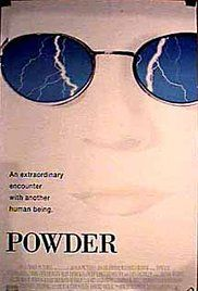 Powder (1995) A young bald albino boy with unique powers shakes up the rural community he lives in.