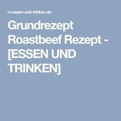 Grundrezept Roastbeef Rezept - [ESSEN UND TRINKEN] Chutney, Creme, Pasta, Spice, Gratin, Beef Fillet Recipes, Black Forest Cake, Chutneys, Pasta Recipes