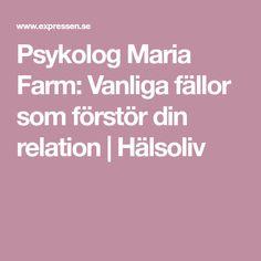 Psykolog Maria Farm: Vanliga fällor som förstör din relation   Hälsoliv