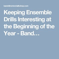 Keeping Ensemble Drills Interesting at the Beginning of the Year - Band…