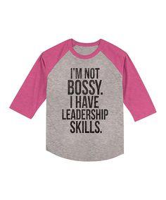 Loving this Gray 'I Have Leadership Skills' Raglan Tee - Toddler & Girls on #zulily! #zulilyfinds