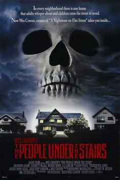 The People Under the Stairs - 1991 I watched this for the first time with Matthew when we were teens. He couldn't believe that I hadn't seen it before and I became a little addicted to it