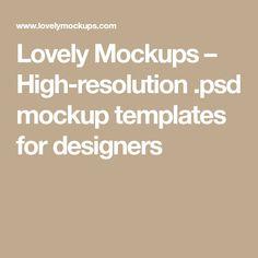 Lovely Mockups – High-resolution .psd mockup templates for designers