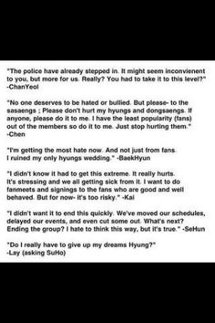 (EXO members about incident at Baekhyun's hyung's wedding) STOP HURTING AND BULLYING THEM SASAENGS!!! EXO fans, please be polite and caring, don't turn into sasaengs... you're really hurting them... We need to protect them from this, or they might get really hurt or even end the group... this breaks my heart... TT_TT