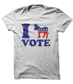 View images & photos of I Vote Democrat t-shirts & hoodies