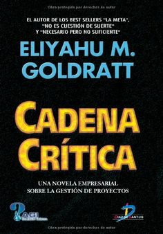Cadena Crítica / Eliyahu M. Goldratt, 2001