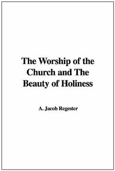 The Worship of the Church and The Beauty of Holiness -                     Price: $  87.99             View Available Formats (Prices May Vary)        Buy It Now      This scarce antiquarian book is a facsimile reprint of the original. Due to its age, it may contain imperfections such as marks, notations, marginalia and flawed pages. Because we...