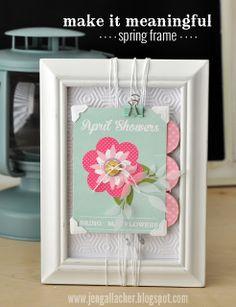 Make It Meaningful Bonus Project: Spring Frame