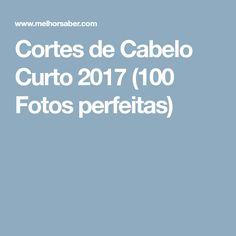Cortes de Cabelo Curto 2017 (100 Fotos perfeitas)