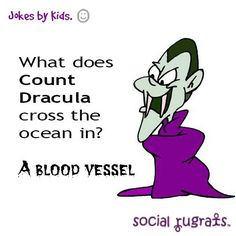 What does Count Dracula cross the ocean in?    #Jokes by #Kids   www.SocialRugrats.com