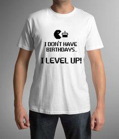 Funny t-shirt! I Don't Have Birthdays I level UP! Birthday t-shirt !Mens clothing! Birthday gif! Gamer t-shirt