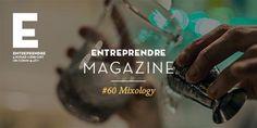 Entreprendre_Mag #60 on mixology - available here: http://entreprendre.pernod-ricard.com/en