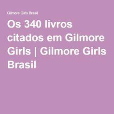 Os 340 livros citados em Gilmore Girls | Gilmore Girls Brasil