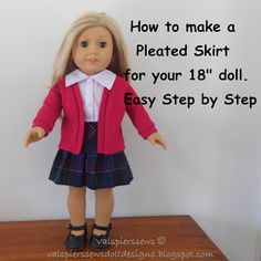 Doll Clothes Patterns by Valspierssews: How to Make a Pleated Skirt for your Ame. - - Doll Clothes Patterns by Valspierssews: How to Make a Pleated Skirt for your American Girl Doll American Girl Outfits, Ropa American Girl, American Doll Clothes, Sewing Doll Clothes, Crochet Doll Clothes, Girl Doll Clothes, Barbie Clothes, Girl Dolls, Ag Dolls