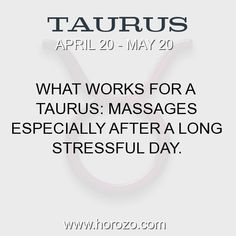 Fact about Taurus: What works for a Taurus: Massages especially after a... #taurus, #taurusfact, #zodiac. Taurus, Join To Our Site https://www.horozo.com You will find there Tarot Reading, Personality Test, Horoscope, Zodiac Facts And More. You can also chat with other members and play questions game. Try Now! #massagefacts