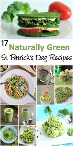 St. Patrick's Day fun doesn't need processed chemicals and food coloring.  Here are more than 17 naturally green recipes to help you celebrate for breakfast, lunch, dinner, and dessert!