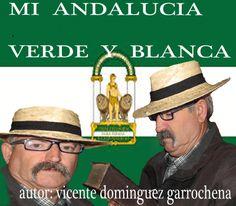 ANTOLOGIA  DEL  POETA  VICENTE  DOMINGUEZ  GARROCHENA: MI  ANDALUCIA VERDE  Y BLANCA