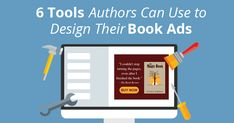 6 Tools Authors Can Use to Design their Book Ads