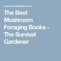 The Best Mushroom Foraging Books - The Survival Gardener