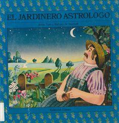 """Adela Turín / Barbara de Brunhoff. """"El jardinero astrólogo"""". Editorial Lumen. (3 a 6 años). Está en la biblio. Editorial, Movies, Movie Posters, Painting, Feminism, Women, Films, Film Poster, Painting Art"""
