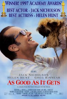 As Good as It Gets (1997)  A single mother/waitress, a misanthropic author, and a gay artist form an unlikely friendship after the artist is in an accident.