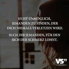 Es ist unmöglich jemanden zu finden, der dich niemals verletzen wird. Such dir jemanden, für den sich der Schmerz lohnt. - VISUAL STATEMENTS - #interessen - Es ist unmöglich jemanden zu finden, der dich niemals verletzen wird. Such dir jemanden, für den sich der Schmerz lohnt.   Finde und teile inspirierende Zitate,Sprüche und Lebensweisheiten auf VISUAL STATEMENTS... The Words, German Quotes, German Words, Different Quotes, Visual Statements, Magic Words, Find Someone Who, Some Quotes, Amazing Quotes