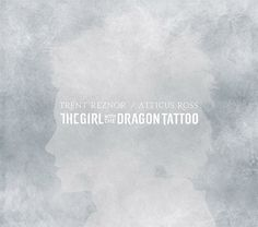 The Girl With The Dragon Tattoo Soundtrack by Trent Reznor & Atticus Ross