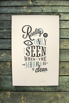 Reality only seen when the mirror is clean, Typography inspiration