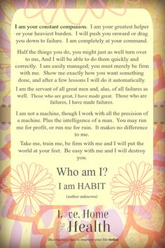 #WisdomWednesday I Am Habit - Habits - www.LoveHomeandHealth.com#IAmHabit #Habits Can Make or Break Us! - #LoveHomeandHealth http://ow.ly/PXcQQ Good#habits or #badhabits - they can make us or break us. Today some encouragement and a life changing #poem about habits!