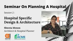 What are the Facilities planned? How to select the Ideal Site for Greenfield Project? Plot/Land Requirements for Hospitals? How to select the Ideal Building for Conversion / Brown Field Project? How to ensure an Ideal Design? Shweta Menon, Hospitals, Architecture Design, Health Care, How To Plan, Brown, Building, Projects, Log Projects