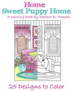 Home Sweet Puppy Home Coloring Book 25 Coloring Pages of