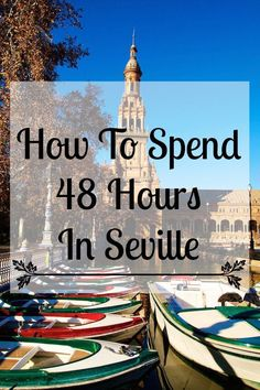 Seville is a small enough that in just a couple of days you can begin to get a good feel for the city, so we have put together this guide on how to spend 48 hours in #Seville. #Spain #Travel #PlanYourEscape #LittleHotels