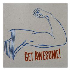 """""""Get Awesome"""" I could always use another tote bag..."""