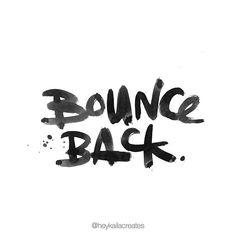 #heykailacreates | bounce back.