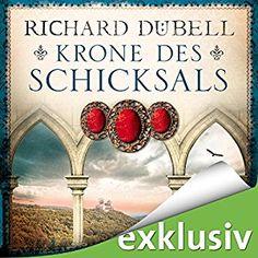 Krone des Schicksals (Hörbuch-Download): Amazon.de: Richard Dübell, Reinhard Kuhnert, Audible Studios: Bücher