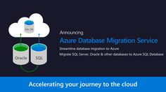 Azure Database Migration Service now available for preview
