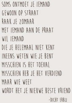 Dicht Erbij: Vriend Good Life Quotes, Great Quotes, Inspirational Quotes, Words Quotes, Me Quotes, Sayings, Dutch Words, Short Poems, Dutch Quotes
