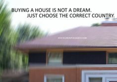 A-Z Economy: Buying a House is not a dream. Just choose the correct country