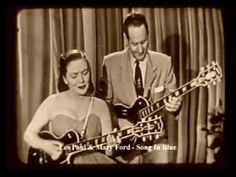 "Les PAUL & Mary FORD "" Song In Blue "" !!! - YouTube"