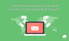 Why You Should Not Use Mail Clients For Sending Bulk Emails - Mizzle, Calicut, Kerala, India Email Marketing, Digital Marketing, Email Client, Kerala, India, Goa India, Indie, Indian