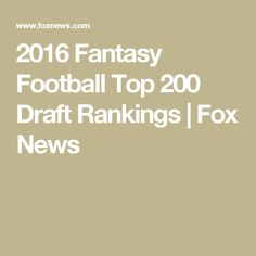 2016 Fantasy Football Top 200 Draft Rankings | Fox News