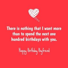 Stay With You, spend the next 100 birthdays together hearts red and white Happy Birthday Boyfriend, Birthday Wishes Quotes, Red And White, Birthdays, Hearts, Happy Birthday Lines, Anniversaries, Birthday, Quotes For Birthday Wishes
