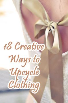 18 Creative Ways to Upcycle Clothing | Only For Her - Part 15