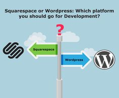 When you are about to create new website, you start thinking about platform. It is really hard to choose single most suitable platform for your website development. In this article let us discuss about two platform – Squarespace and WordPress.  It will give you a clear picture about what are the benefits of these two platforms and also their limitations too.