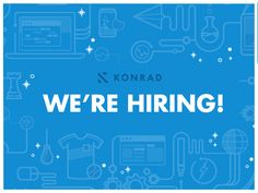 We're Hiring by Konrad (Gevi Marotz)