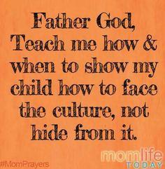 Facing the Culture; For My Children Prayer For Our Children, Prayer For Mothers, Prayer For Family, Mothers Love, Prayer Board, Prayer List, Spiritual Wisdom, Spiritual Health, Mom Prayers