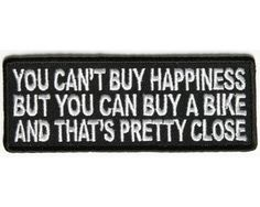 Can't buy happiness, Can buy a Bike iron on Biker Patch